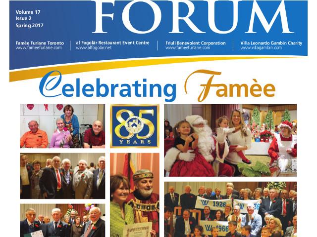 FORUM – Spring 2017. Edizione speciale per l'85° anniversario della Famee Furlane di Toronto
