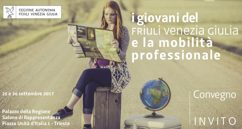 I giovani del Friuli Venezia Giulia e la mobilità professionale – (25 e 26 settembre, Salone di rappresentanza del Palazzo della Regione di Piazza Unità d'Italia n. 1, Trieste)