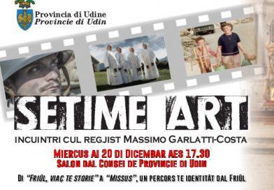 """""""Setime Art"""", incontro con il regista Massimo Garlatti-Costa – mercoledì 20 dicembre, ore 17.30 – Salone del Consiglio della Provincia di Udine"""