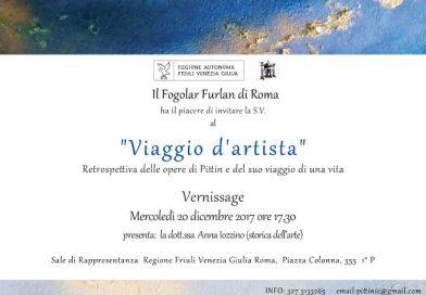 """Mostra """"Viaggio d'artista"""" (Fogolâr Furlan di Roma, mercoledì 20 dicembre, ore 17.30 – sale di Rappresentanza Regione Friuli Venezia Giulia, piazza Colonna 355)"""