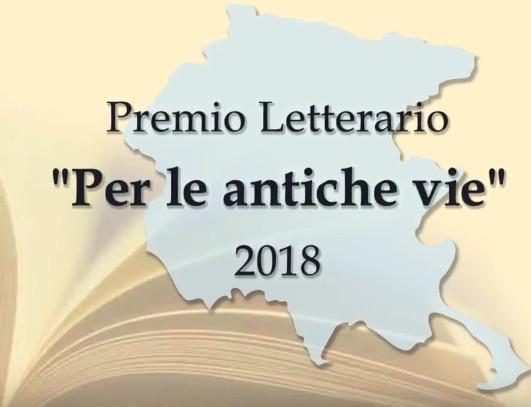 """VII edizione premio letterario nazionale """"Per le antiche vie"""" 2018"""