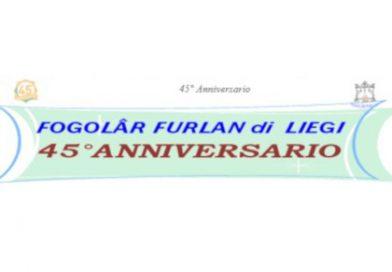 45° anniversario Fogolâr Furlan di Liegi (venerdì 21 settembre ore 20.00 e domenica 23 settembre ore 12.00 – Sala Home Emilie Honnay – Avenue T. Gonda, 7, IVOZ RAMET)