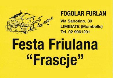 "Festa Friulana ""Frascje"" (Fogolâr Furlan di Limbiate, 14-15-16 settembre 2018)"