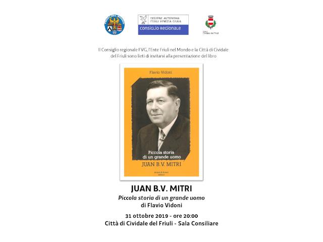 """Presentazione del libro """"JUAN B.V. MITRI Piccola storia di un grande uomo"""" di Flavio Vidoni (Cividale del Friuli, 31 ottobre ore 20:00)"""