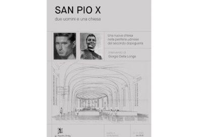 """""""San Pio X – Due Uomini e una chiesa"""" Conferenza in streaming del Fogolâr Furlan di Roma – Venerdì 27 novembre 2020 alle ore 18.00"""