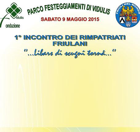 I Incontro dei Rimpatriati Friulani (sabato 9 maggio, Vidulis di Dignano)